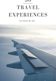 Thirty Travel Experiences To Have By Thirty